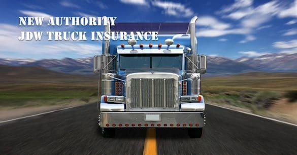 New Authority Truck Insurance / New Venture Truck Insurance / Insurance for New Trucking Company